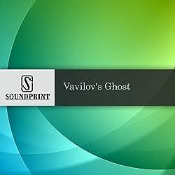 Vavilov's Ghost