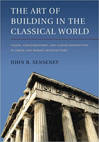 the art of building in the classical world vision craftsmanship