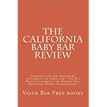 The California Baby Bar Review: Criminal law and procedure Contracts law Torts law - The Big Rests California Law Method Has Produced Model Examinations