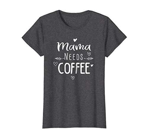 (Mama Needs Coffee Lover T-Shirt for Mom Caffeine Tee)