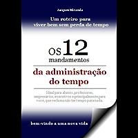 OS 12 MANDAMENTOS DA ADMINISTRAÇÃO DO TEMPO