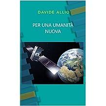 PER UNA UMANITÀ NUOVA (Italian Edition)