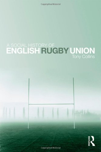 A Social History of English Rugby Union