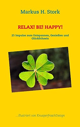 Read Online RELAX! BE! HAPPY! (German Edition) ebook