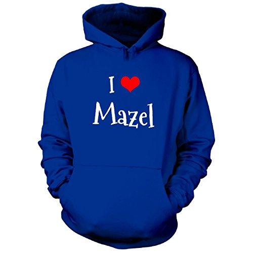I Love Mazel. Funny Gift - Hoodie Royal L