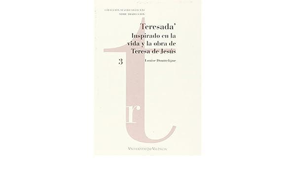 Epub gratis Teresada': inspirado en la vida y la obra de teresa de jesús descargar