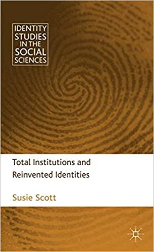 Total Institutions and Reinvented Identities (Identity