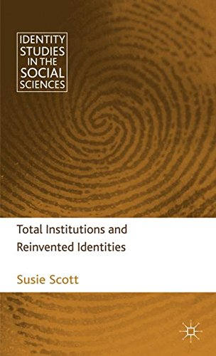 Total Institutions and Reinvented Identities (Identity Studies in the Social Sciences)