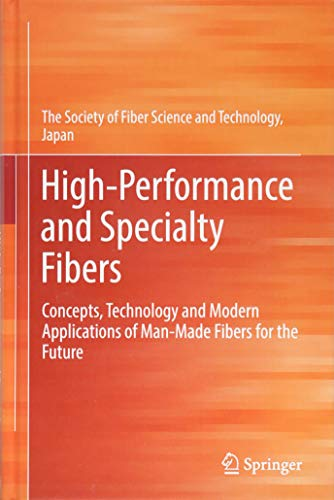 High-Performance and Specialty Fibers: Concepts, Technology and Modern Applications of Man-Made Fibers for the Future