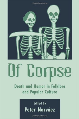 Of Corpse: Death And Humor In Folkore And Popular Culture