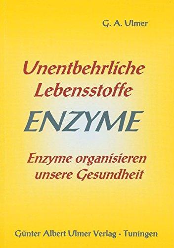 Unentbehrliche Lebensstoffe Enzyme