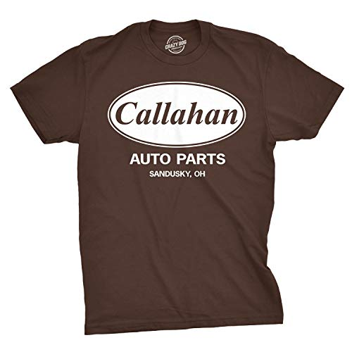 Mens Callahan Auto T Shirt Funny Shirts Cool Humor Movie Quote Sarcasm Tee (Brown) - L