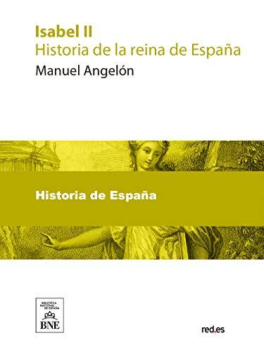 Isabel II : historia de la reina de España (Spanish Edition)