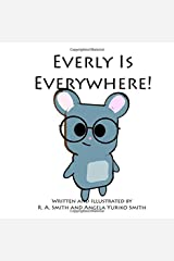 Everly Is Everywhere (Everly Everywhere Books) Paperback