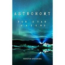Astronomy For Star Gazers:: Through A Home Telescope
