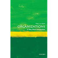 Organizations: A Very Short Introduction (Very Short Introductions) (English Edition)