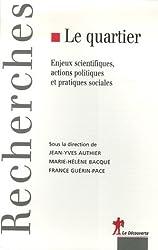 Le quartier : Enjeux scientifiques, actions politiques et pratiques sociales