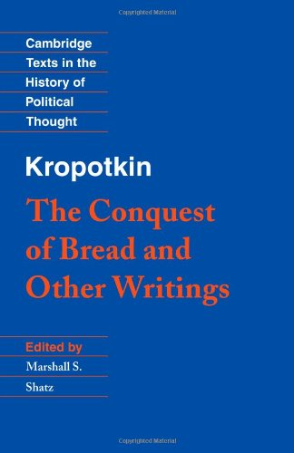 The Conquest of Bread and Other Writings (Cambridge Texts in the History of Political Thought)