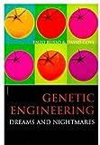 Genetic Engineering: Dreams and Nightmares
