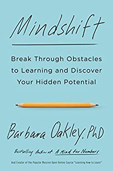Mindshift: Break Through Obstacles to Learning and Discover Your Hidden Potential by [Oakley, Barbara]