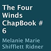 The Four Winds: ChapBook 6   Melanie Marie Shifflett Ridner