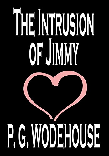 The Intrusion of Jimmy by P. G. Wodehouse, Fiction, Literary