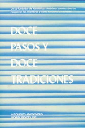 Doce Pasos Y Doce Tradiciones (Spanish Edition)
