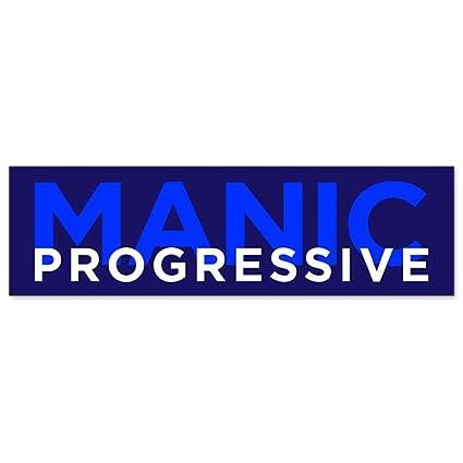 Car bumper sticker manic progressive