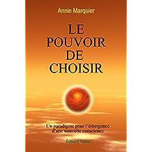 Le Pouvoir de Choisir (French Edition)