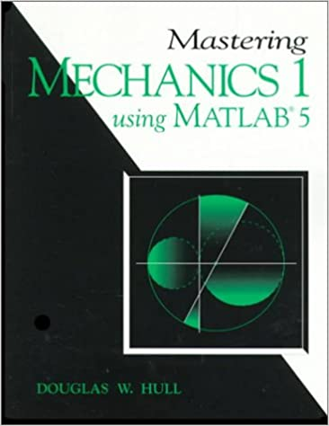 Mastering Mechanics I, Using MATLAB: A Guide to Statics and