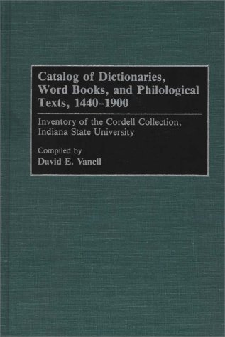 catalog-of-dictionaries-word-books-and-philological-texts-1440-1900-inventory-of-the-cordell-collect