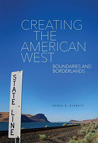 Creating the American West: Boundaries and Borderlands