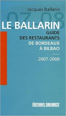 En ligne téléchargement Le Ballarin : Guide des restaurants de Bordeaux à Bilbao pdf, epub ebook
