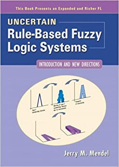Book Uncertain Rule-based Fuzzy Logic Systems: Introduction and New Directions