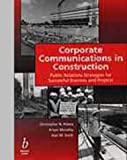 Corporate Communications in Construction, Preece, Christopher N. and Moodley, Krisen, 0632049065