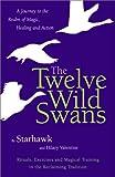 The Twelve Wild Swans, Starhawk Staff and Hilary Valentine, 0062516841