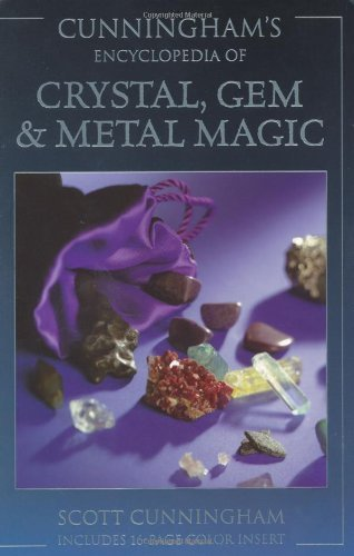 Cunningham's Encyclopedia of Crystal, Gem & Metal Magic (Cunningham's Encyclopedia Series) by [Cunningham, Scott]
