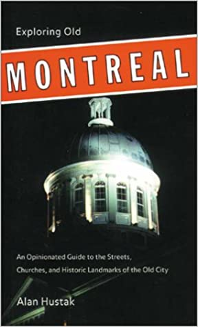 Exploring Old Montreal: An Opinionated Guide to the Streets,
