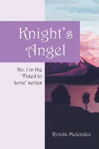 Knight's Angel: No. 1 in the 'Fated to Love' Series pdf epub