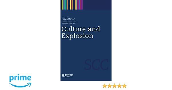 Amazon.com: Culture and Explosion (Semiotics, Communication and Cognition) (9783110218459): Juri Lotman, Marina Grishakova: Books