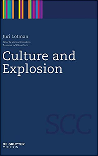Culture and Explosion (Semiotics, Communication and Cognition) 1st Edition