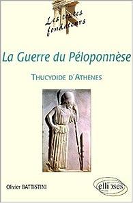 Thucydide d'Athènes, La Guerre du Péloponnèse par Olivier Battistini