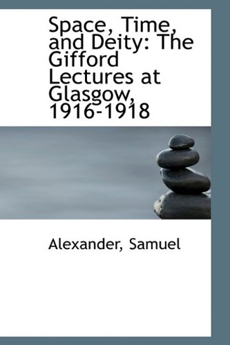 Download Space, Time, and Deity: The Gifford Lectures at Glasgow, 1916-1918 Vol. II pdf epub