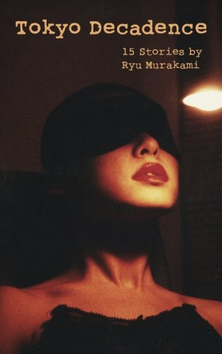 Book cover from Tokyo Decadence: 15 Stories by Ryu Murakami