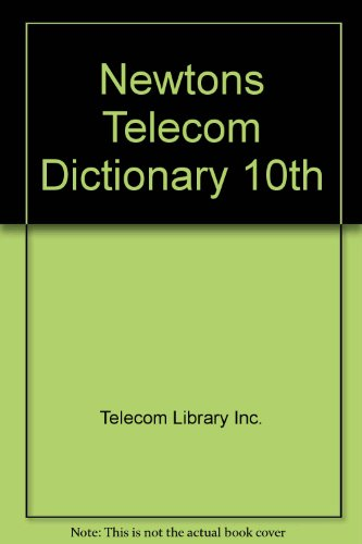 newtons-telecom-dictionary-10th