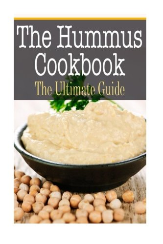 (Hummus Cookbook: The Ultimate Guide)