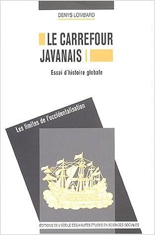 Amazonfr Le Carrefour Javanais Essai Dhistoire Globale