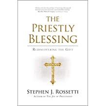 The Priestly Blessing: Rediscovering the Gift