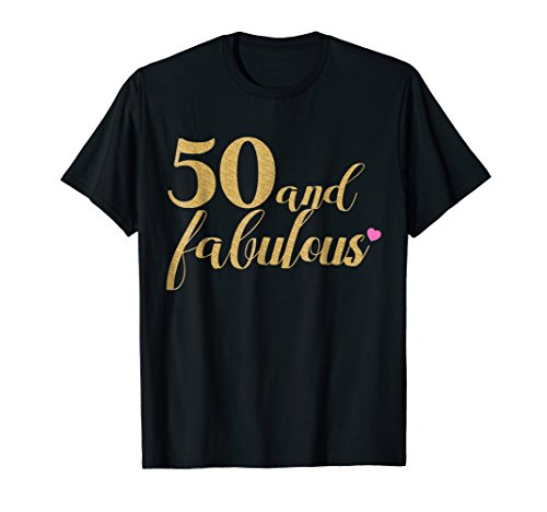 50th Birthday Women Shirt - 50 and Fabulous, Gold and - Birthday 50th Shirts Tee