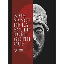 NAISSANCE DE LA SCULPTURE GOTHIQUE EN ÎLE DE FRANCE (LA)